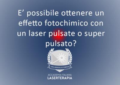 E' possibile ottenere un effetto fotochimico con un laser pulsate o super pulsato?