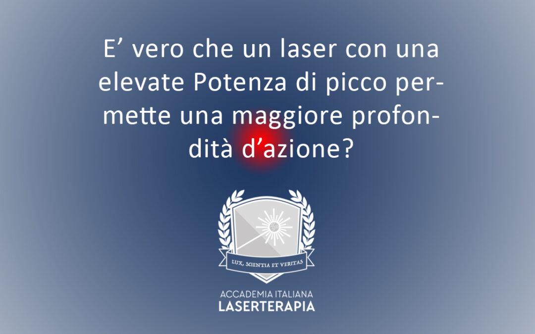 E' vero che un laser con una elevate Potenza di picco permette una maggiore profondità d'azione?